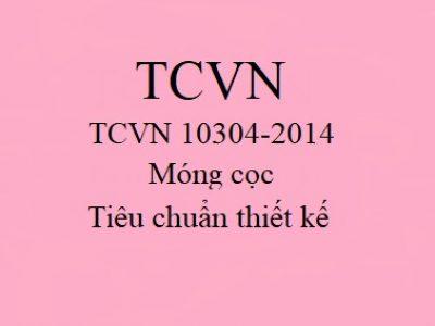 Tiêu chuẩn thiết kế móng cọc: TCVN 10304-2014 chuẩn nhất