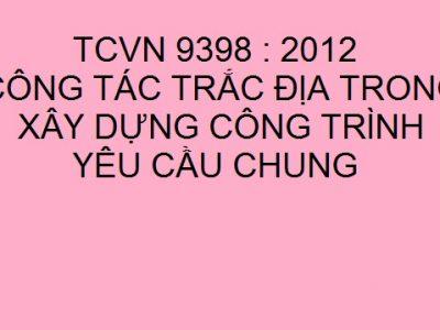 TCVN 9398-2012: Công tác trắc địa trong xây dựng công trình