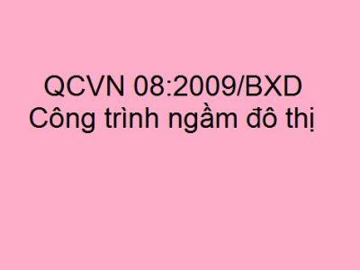 QCVN 08:2009/BXD Công trình ngầm đô thị đầy đủ