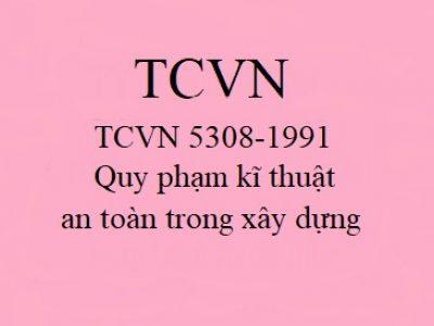 Quy phạm kĩ thuật an toàn trong xây dựng TCVN 5308-1991