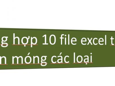 Tổng hợp 10 file excel tính toán các loại móng khủng nhất hiện nay