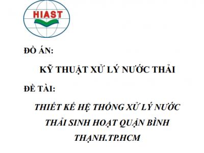 Đồ án kỹ thuật xử lý nước thải quận Bình Thạch TP.HCM