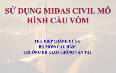Tài liệu tự học Midas Civil – Phần mềm mô hình cầu vòm