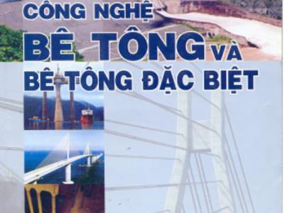 Công nghệ bê tông và bê tông đặc biệt – PGS Phạm Duy Hữu