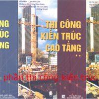 Sách thi công kiến trúc cao tầng trọn bộ 3 phần
