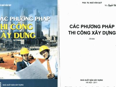 Tài liệu phương pháp thi công trong xây dựng – Ngô Văn Quý