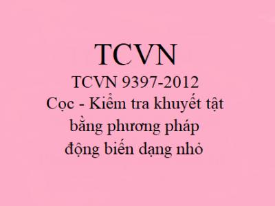 Tiêu chuẩn thí nghiệm PIT-TCVN 9397-2012: Kiểm tra khuyết tật